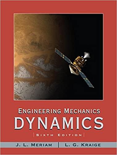 Solutions Manual of Engineering Mechanics: Dynamics by Meriam & Kraige   6th edition