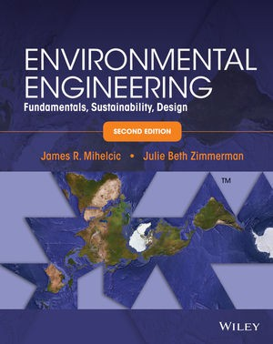 Solutions Manual of Environmental Engineering : Fundamentals, Sustainability, Design by Mihelcic & Zimmerman   2nd edition