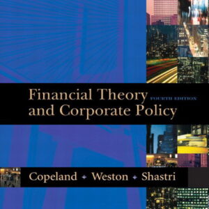 Solutions Manual of Financial Theory and Corporate Policy by Copeland & Weston | 4th edition
