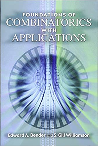 Solutions Manual of Foundations of Combinatorics With Applications by Bender & Williamson | 1st edition