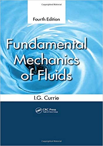 Solutions Manual of Fundamental Mechanics of Fluids by Currie | 4th edition