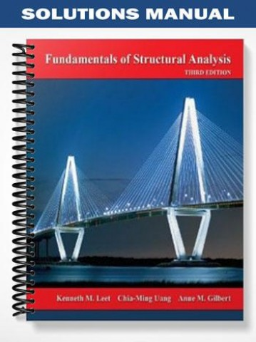 Solutions Manual of Fundamentals of Structural Analysis by Leet & Gilbert   3rd edition