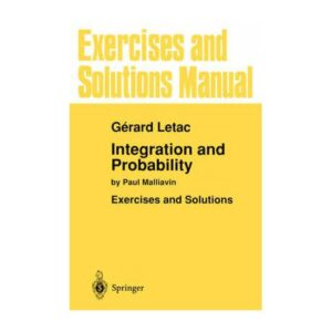 Solutions Manual of Integration and Probability by Paul Malliavin   1st edition