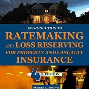 Solutions Manual of Introduction to Ratemaking and Loss Reserving for Property and Casualty Insurance | 4th edition