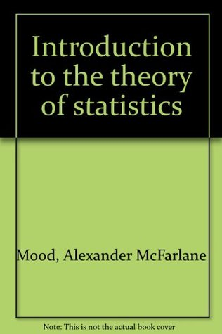 Solutions Manual of Introduction to the Theory of Statistics by Mood & Graybill | 1st edition