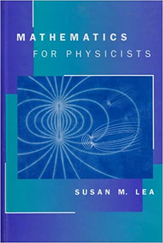Solutions Manual of Lea's Mathematics for Physicists by Lea   1st edition