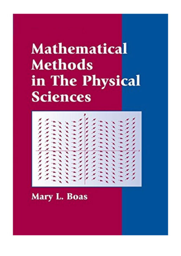 Solutions Manual of Mathematical Methods in the Physical Sciences by Boas   1st edition