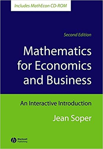 Solutions Manual of Mathematics for Economics and Business an Interactive Introduction by Soper | 2nd edition