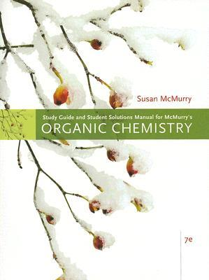 Solutions Manual of Mcmurry's Organic Chemistry by McMurry | 7th edition
