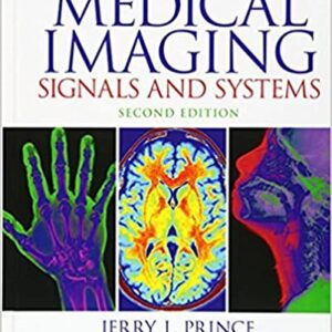 Solutions Manual of Medical Imaging Signals and Systems by J.Prince & J. Links | 2nd edition