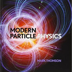 Solutions Manual of Modern Particle Physics by Thomson | 1st edition
