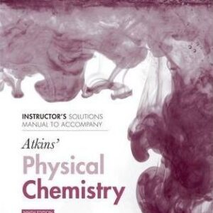 Solutions Manual of Physical Chemistry to Accompany Atkins' Physical Chemistry by Trapp & Cady   9th edition