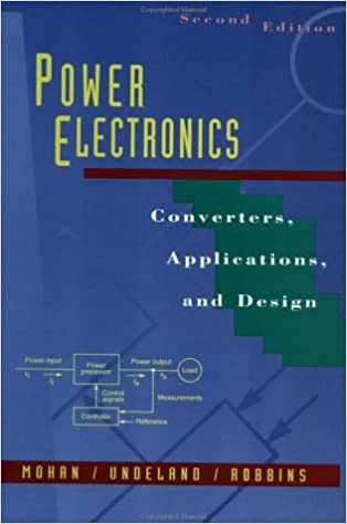 Solutions Manual of Power Electronics: Converters, Applications and Design by Mohan & Undeland | 2nd edition
