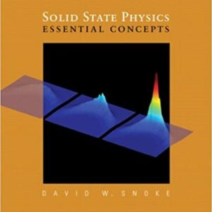 Solutions Manual of Solid State Physics: Essential Concepts by Snoke | 1st edition