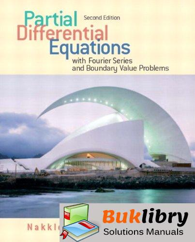 Solutions Manual of Partial Differential Equations With Fourier Series and Boundary Value Problems by Asmar | 2nd edition