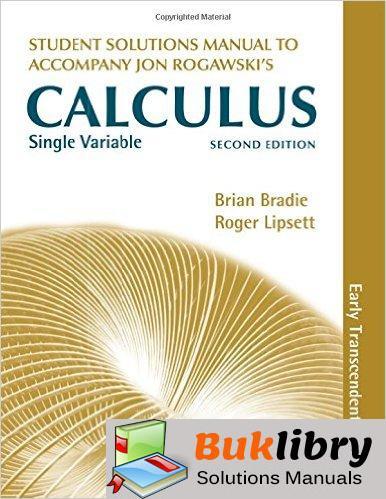 Solutions Manual of Accompany Jon Rogawski's Single Variable Calculus by Bradie & Lipsett   2nd edition