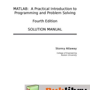Solutions Manual of Matlab: a Practical Introduction to Programming and Problem Solving by Attaway   4th edition