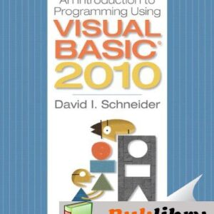 Solutions Manual of Introduction to Programming Using Visual Basic 2010 | 8th edition