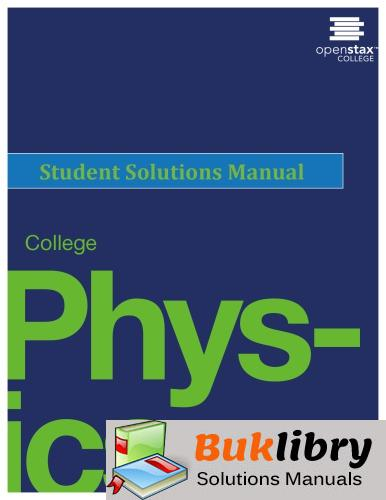Solutions Manual of College Physics by OpenStax College   1st edition