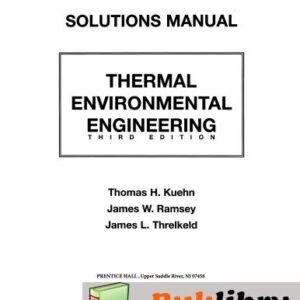 Solutions Manual of Thermal Environmental Engineering by Kuehn & Ramsey | 3rd edition