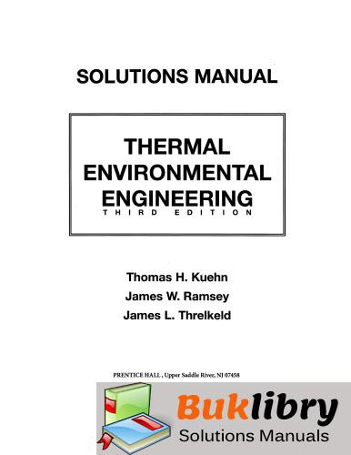 Solutions Manual of Thermal Environmental Engineering by Kuehn & Ramsey   3rd edition