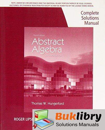 Solutions Manual of Abstract Algebra: an Introduction by Hungerford | 3rd edition