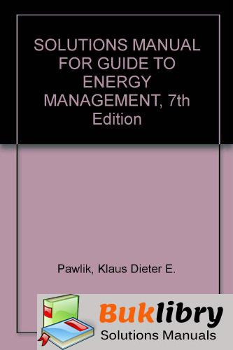 Solutions Manual of Guide to Energy Management by Pawlik & Klaus-Dieter | 7th edition