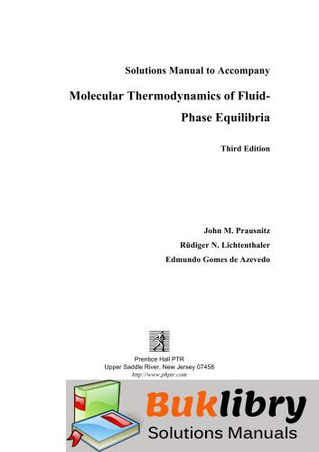 Solutions Manual of Molecular Thermodynamcs of Fluid Phase Equilibria by Prausnitz & Lichtenthaler | 3rd edition