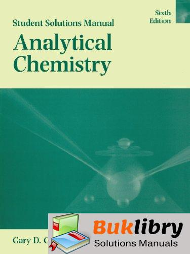 Solutions Manual of Analytical Chemistry by Christian   6th edition