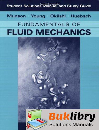 Solutions Manual of Fundamentals of Fluid Mechanics by Munson & Young   6th edition