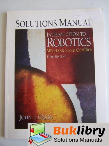 Solutions Manual of Introduction to Robotics Mechanics and Control by Craig | 3rd edition