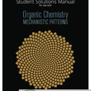 Solutions Manual of Organic Chemistry Mechanistic Patterns by Ogilvie   1st edition