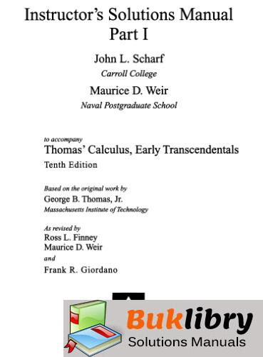 Solutions Manual of Thomas's Calculus, Early Transcendentals by Scharf & Weir (Part 1)   10th edition