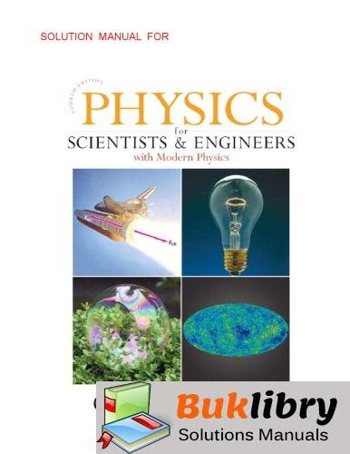 Solutions Manual of Physics for Scientists & Engineers With Modern Physics by Giancoli & Douglas | 4th edition