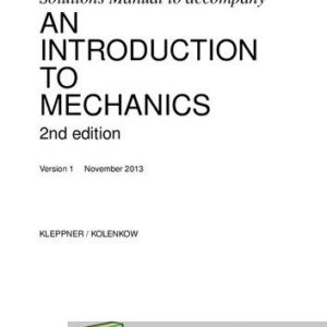 Solutions Manual of Accompany an Introduction to Mechanics by Kolenkow & Kleppner | 2nd edition