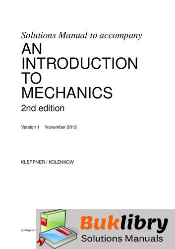 Solutions Manual of Accompany an Introduction to Mechanics by Kolenkow & Kleppner   2nd edition
