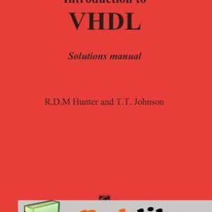 Solutions Manual of Introduction to Vhdl by Hunter | 1st edition