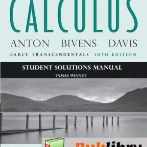 Solutions Manual of Calculus: Early Transcendentals Single Variable by Bivens & Anton   10th edition