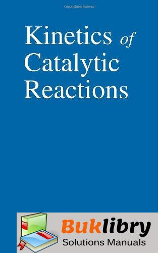 Solutions Manual of Kinetics of Catalytic Reactions by Vannice | 1st edition