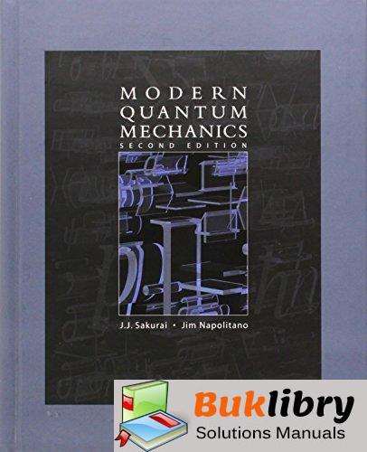 Solutions Manual of Modern Quantum Mechanics by Sakurai & Napolitano | 2nd edition