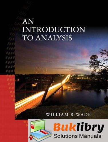 Solutions Manual of Introduction to Analysis by Wade | 4th edition