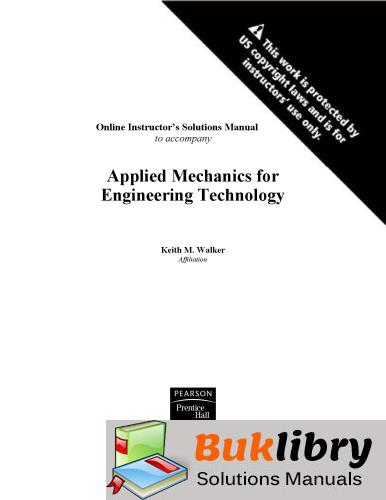 Solutions Manual of Applied Mechanics for Engineering Technology by Walker | 8th edition