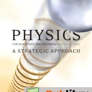Solutions Manual of Physics for Scientists and Engineers: a Strategic Approach by Knight | 2nd edition