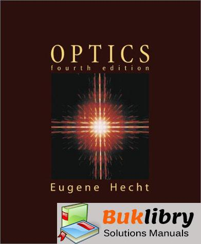 Solutions Manual of Optics by Hecht & Coffey   4th edition