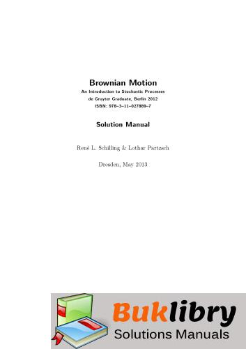 Solutions Manual of Brownian Motion an Introduction to Stochastic Processes by Schilling | 1st edition