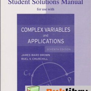 Solutions Manual of Accompany Complex Variables and Applications by Brown & Churchill   7th edition