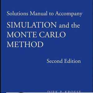 Solutions Manual of Simulation and the Monte Carlo Method by Rubinstein & Kroese | 2nd edition