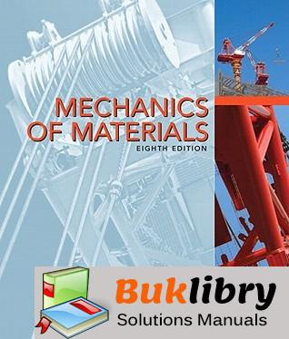 Solutions Manual of Mechanics of Materials by Hibbeler | 8th edition