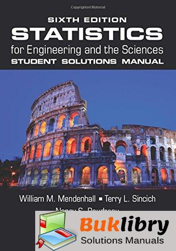Solutions Manual of Statistics for Engineering and the Sciences by Mendenhall & Sincich | 6th edition