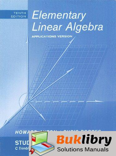 Solutions Manual of Elementary Linear Algebra, Applications Version by Anton & Rorres   10th edition